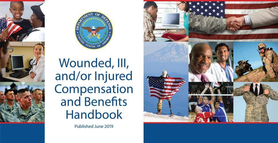 Department of Defense Compensation and Benefits Handbook for Wounded, Ill, and/or Injured Service Members